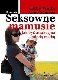 Okładka książki Seksowne mamusie. Jak być atrakcyjną młodą matką