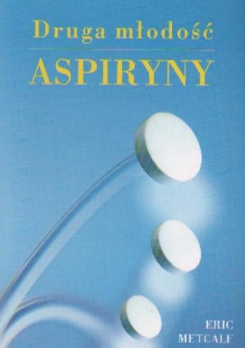 Okładka książki Druga młodość aspiryny