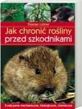Okładka książki Jak chronić rośliny przed szkodnikami