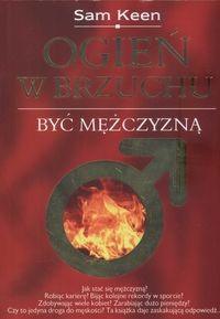 Okładka książki Ogień w brzuchu Być mężczyzną