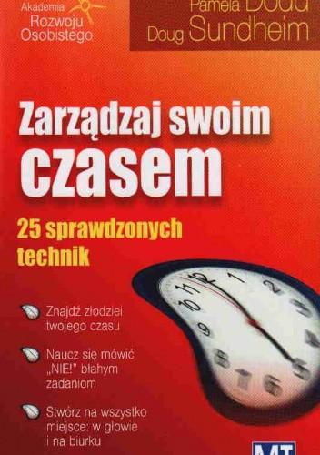 Okładka książki Zarządzaj swoim czasem. 25 sprawdzonych technik