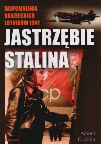 Okładka książki Jastrzębie Stalina Wspomnienia Radzieckich Lotników 1941 r.