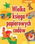 Okładka książki Wielka księga papierowych cudów