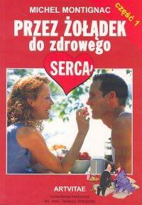 Okładka książki Przez żołądek do zdrowego serca. cz. 1
