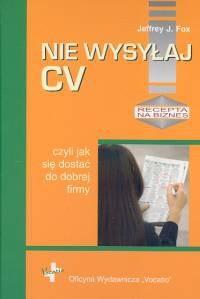 Okładka książki Nie wysyłaj cv, czyli jak się dostać do dobrej firmy