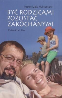 Okładka książki Być rodzicami pozostać zakochanymi