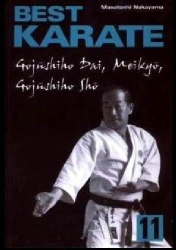 Okładka książki Best Karate 11. Gojushiho Dai, Meikyo, Gojushiho Sho