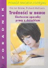 Okładka książki Trudności w nauce. Skuteczne sposoby pracy z dzieckiem
