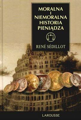 Okładka książki Moralna i niemoralna historia pieniądza