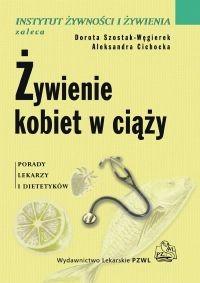 Okładka książki Żywienie kobiet w ciąży. Porady lekarzy i dietetyków