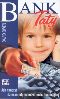 Okładka książki Bank Taty. Jak nauczyć dziecko odpowiedzialności finansowej