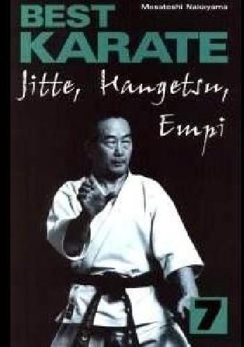 Okładka książki Best Karate 7. Jitte, Hangetsu, Empi
