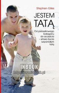 Okładka książki JESTEM TATą. - Stephen Giles