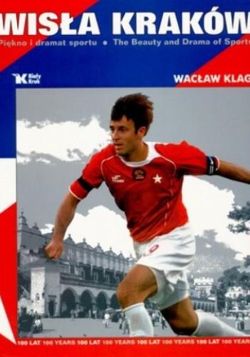 Okładka książki Wisła Kraków. Piękno i dramat sportu (wersja polsko-angielska)