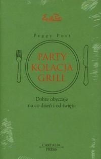 Okładka książki Party, kolacja, grill. Dobre obyczaje na co dzień i od święta