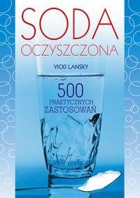 Okładka książki Soda oczyszczona. 500 praktycznych zastosowań