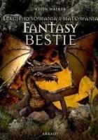 Fantasy Bestie Lekcje rysowania i malowania
