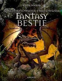 Okładka książki Fantasy Bestie Lekcje rysowania i malowania