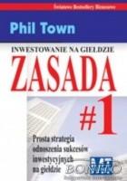 zasada nr 1. Prosta strategia odnoszenia sukcesów inwestycyjnych na giełdzie