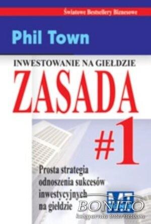Okładka książki zasada nr 1. Prosta strategia odnoszenia sukcesów inwestycyjnych na giełdzie