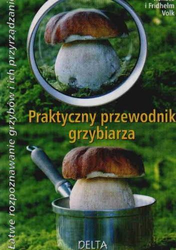 Okładka książki Praktyczny przewodnik grzybiarza