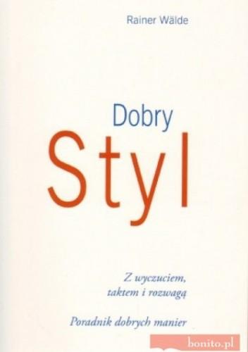 Okładka książki Dobry styl. Poradnik dobrych manier