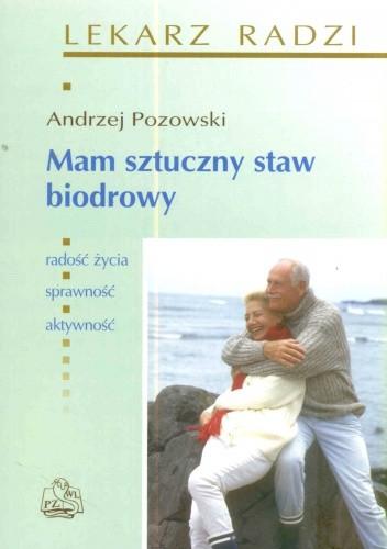 Okładka książki Mam Sztuczny Staw Biodrowy