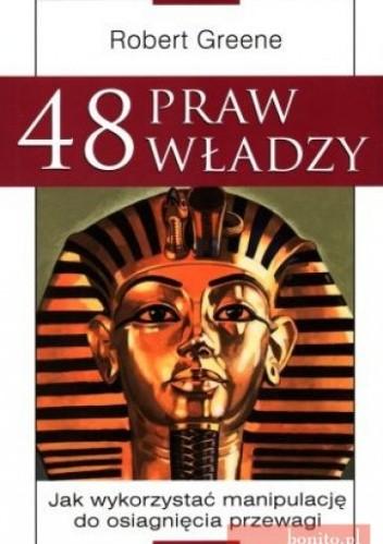 Okładka książki 48 praw władzy. Jak wykorzystać manipulację do osiągnięcia przewagi