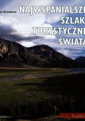 Okładka książki Najwspanialsze szlaki turystyczne świata.