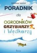 Okładka książki Poradnik dla ogrodników grzybiarzy i wędkarzy