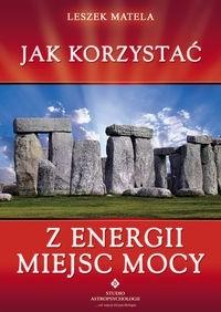 Okładka książki Jak korzystać z energii miejsc mocy