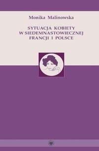 Okładka książki Sytuacja kobiety w siedemnastowiecznej Francji i Polsce