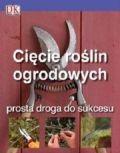 Okładka książki Cięcie roślin ogrodowych