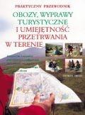Okładka książki Obozy wyprawy turystyczne i umiejętność przetrwania w terenie