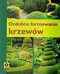 Okładka książki Ozdobne formowanie krzewów