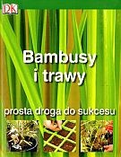 Okładka książki Bambusy i trawy. Prosta droga do sukcesu