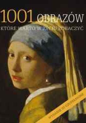 Okładka książki 1001 obrazów, które warto w życiu zobaczyć