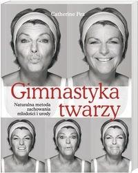 Okładka książki Gimnastyka twarzy Naturalna metoda zachowania młodości i urody