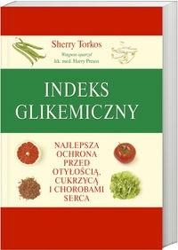Okładka książki Indeks glikemiczny Najlepsza ochrona przed otyłością, cukrzycą i chorobami serca