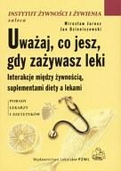 Okładka książki Uważaj, co jesz, gdy zażywasz leki