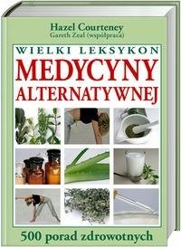 Okładka książki Wielki leksykon medycyny alternatywnej