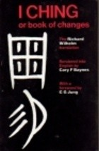 Okładka książki The I Ching Or Book of Changes: The Richard Wilhelm Translation rendered into English by Cary F. Baynes