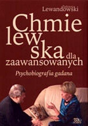 Okładka książki Chmielewska dla zaawansowanych. Psychobiografia gadana