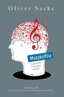 Okładka książki Muzykofilia. Opowieści o muzyce i mózgu