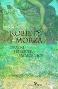 Okładka książki Kobiety morza. Piratki, heroiny, ladacznice