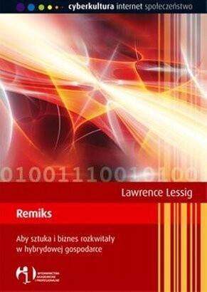 Okładka książki Remiks. Aby sztuka i biznes rozkwitały w hybrydowej gospodarce