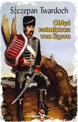 Okładka książki Obłęd rotmistrza von Egern