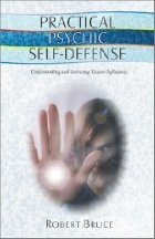 Okładka książki Practical Psychic Self-Defense: Understanding and Surviving Unseen Influences