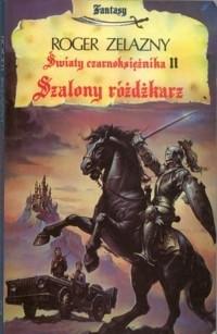Okładka książki Szalony różdżkarz