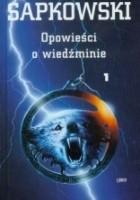 Opowieści o Wiedźminie, t. 1